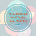 9 Golden Rules for an Effective Email Marketing Strategy