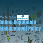 9 Top Tips for your Online Reputation Management Policy