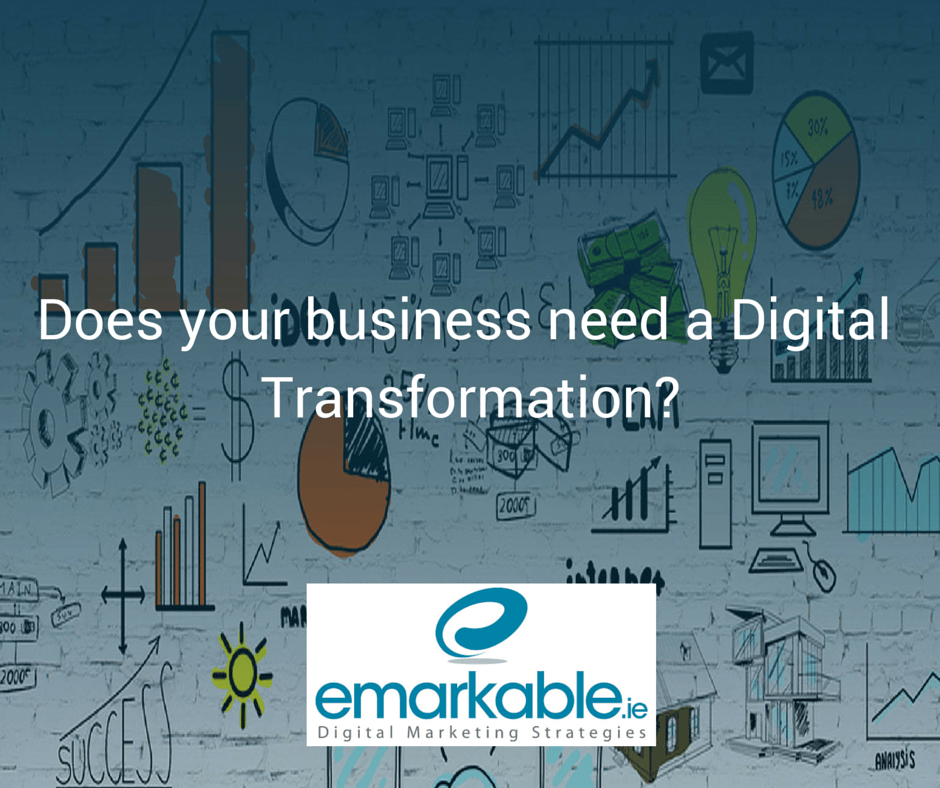 Does your business need a Digital Transformation-