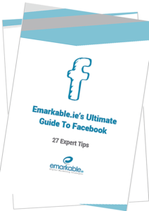 Emarkable's Ultimate Guide To Facebook