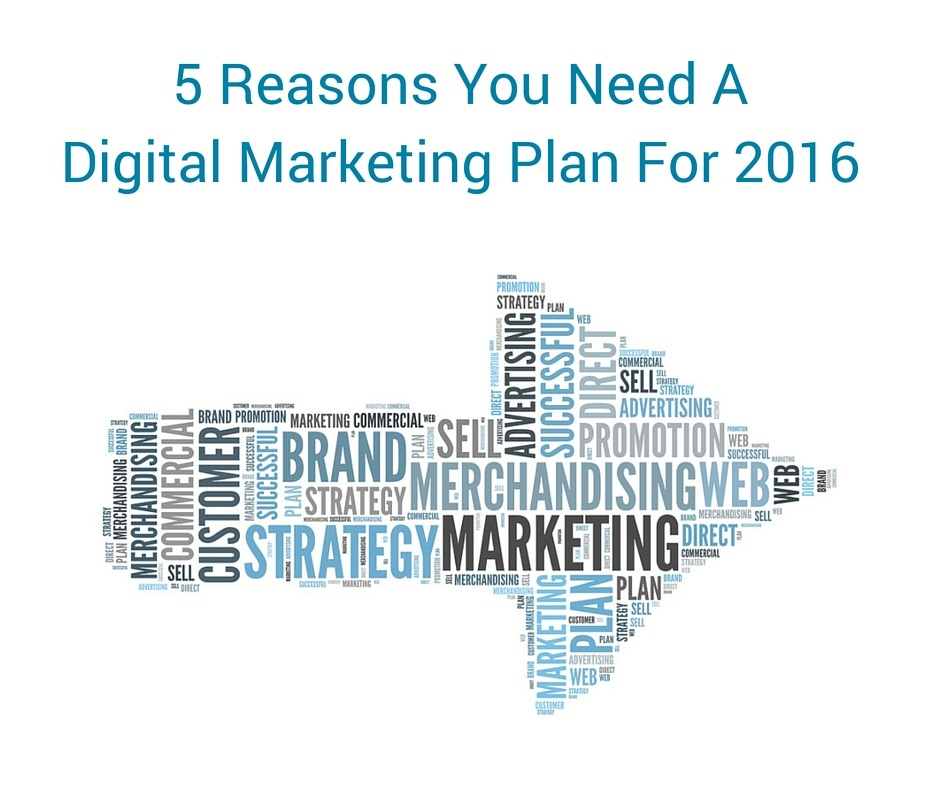 Reasons You Need A Digital Marketing Plan For