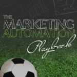 Score a winning goal with our 2016 Marketing Automation Playbook