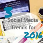 3 Social Media Trends for 2016