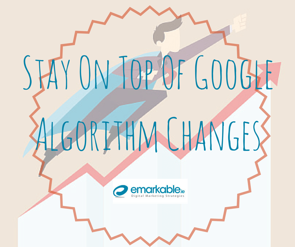 Stay on top of google algorithm