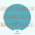 5 Elements of an effective Ecommerce Digital Marketing Strategy