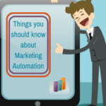Things you should know about Marketing Automation