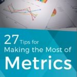 Top Tips for Making the Most of Metrics