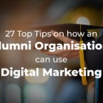 How an Alumni Organisation can use Digital Marketing