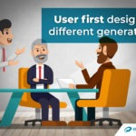 User First Design: It Means Different Things to Different Generations