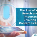 The Rise of Voice Search and the Importance of Ensuring Your Content Is Ready
