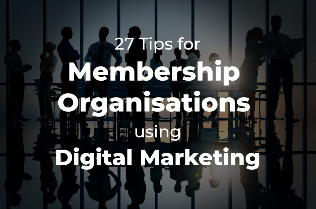 27 Tips for Building a Successful Membership Organisation
