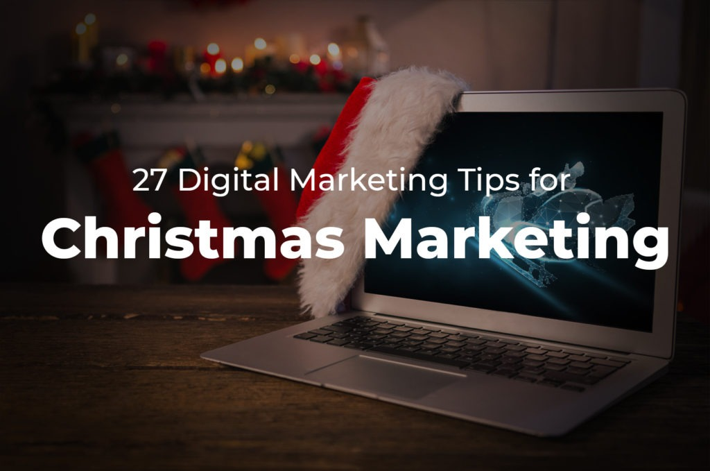 27 Tips for Christmas Marketing in 2019