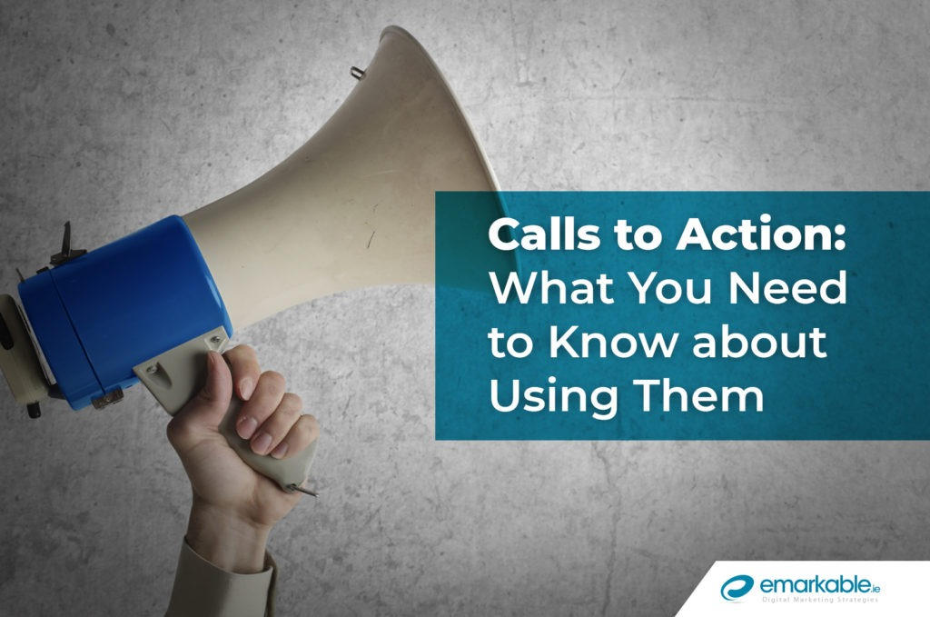 Calls to Action: What You Need to Know about Using Them