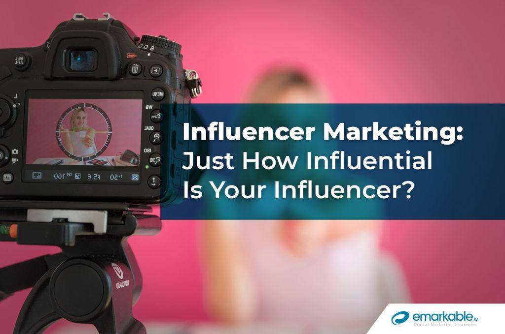 Influencer Marketing: How To Influence Your Influencer