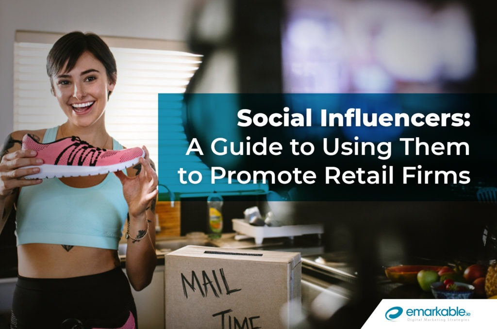 Social Influencers: Using Them to Promote Retail Firms