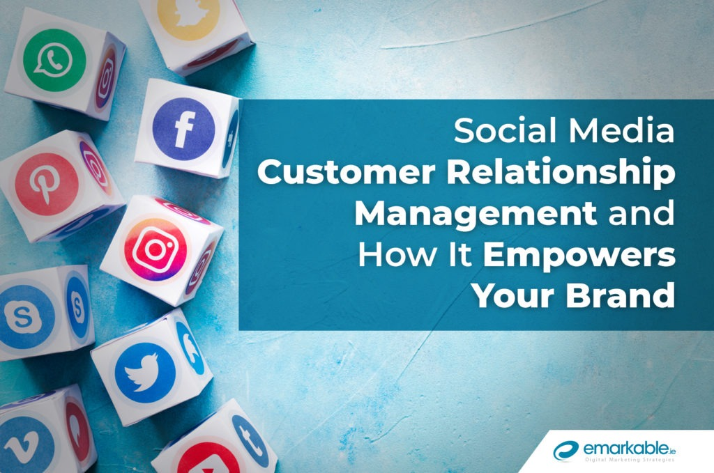 Social Media CRM and How It Empowers Your Brand