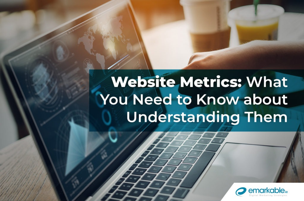 Website Metrics: How To Fully Understand Them