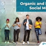 Organic and Paid Social Media: Understanding Your Strategic Tools and Their Impact on Success