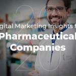 Digital Marketing Insights for Pharma Companies