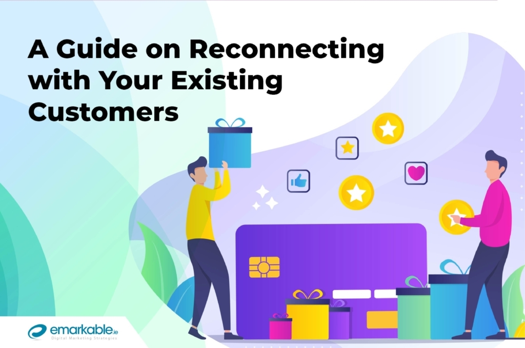 A Guide on Reconnecting with Your Existing Customers