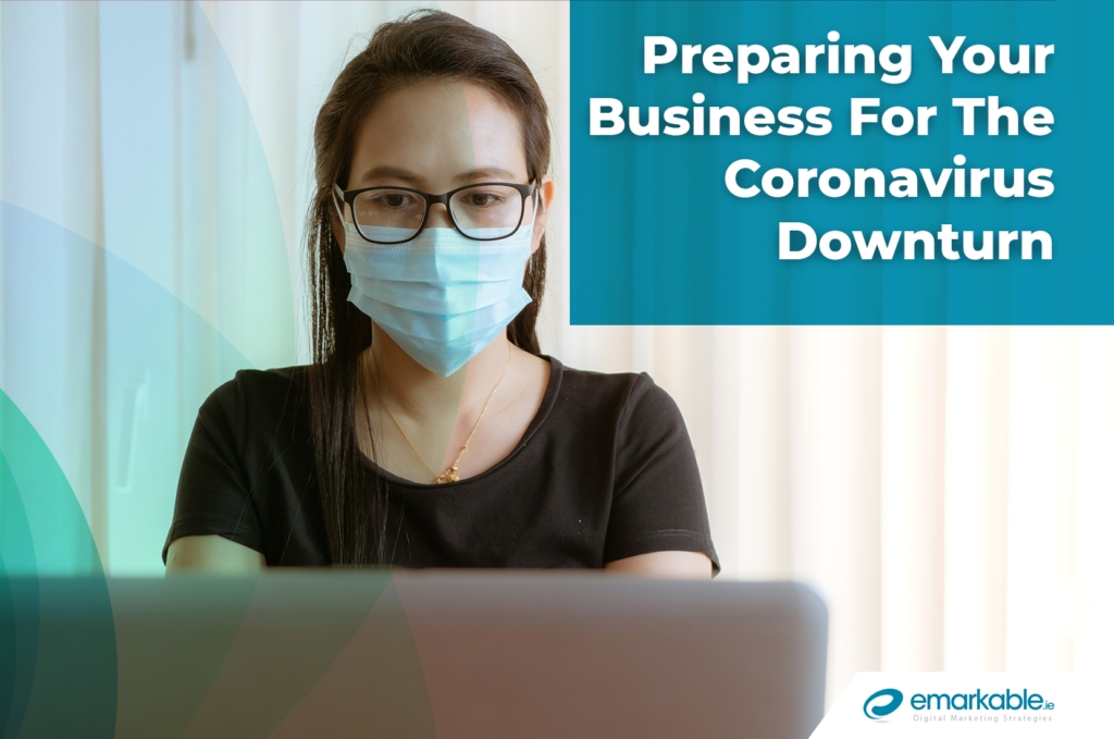 Coronavirus Downturn - How To Prepare Your Business For COVID-19