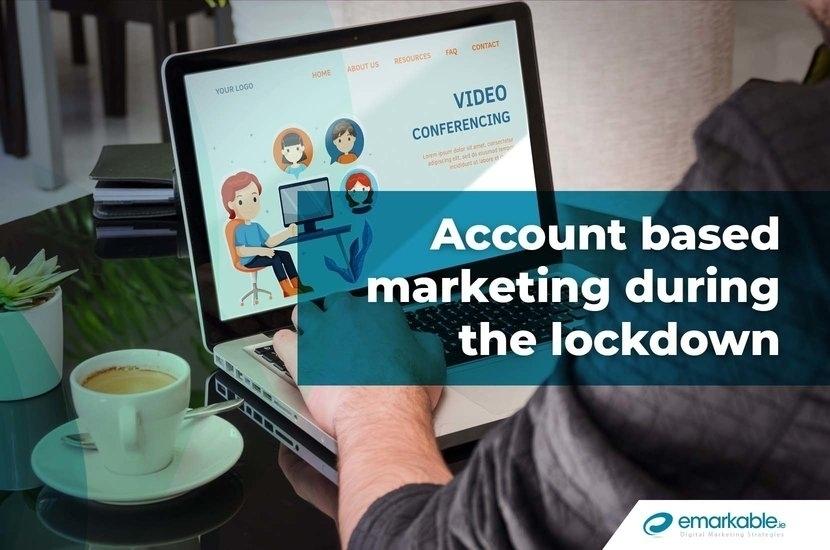 Lockdown | Account Based Marketing During Lockdown