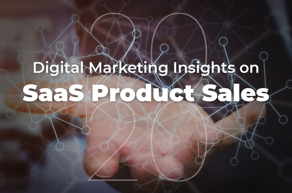 SaaS Product Sales | Digital Marketing Insights For 2020