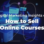 2020 Digital Marketing Insights on How to Sell Online Courses