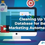 Cleaning Up Your Database for Better Marketing Automation