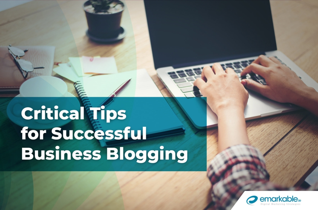 Business Blogging | Critical Tips For Successful Blogging
