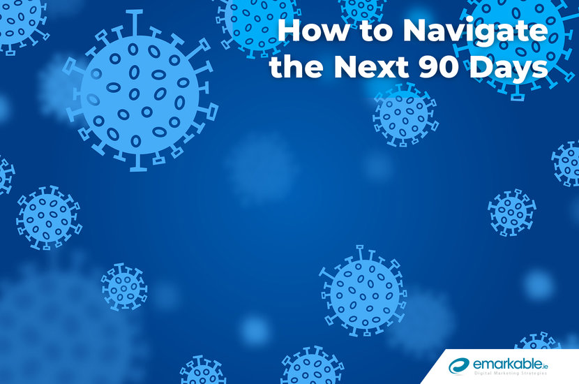 How to Navigate the Next 90 Days