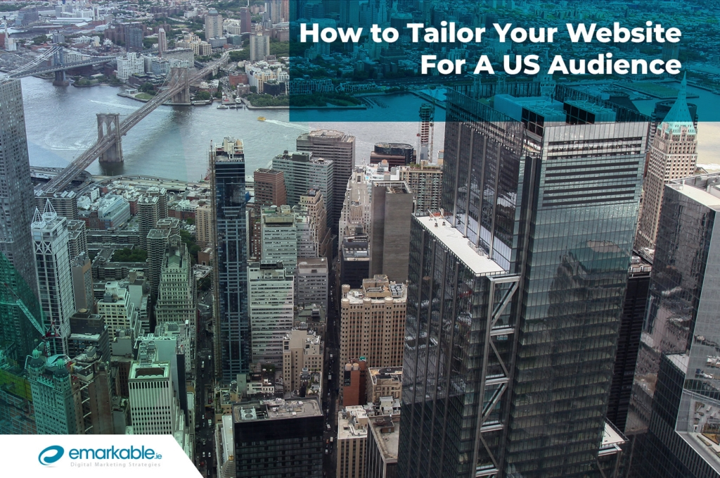 US Audience | Tailor Your Website For A US Audience