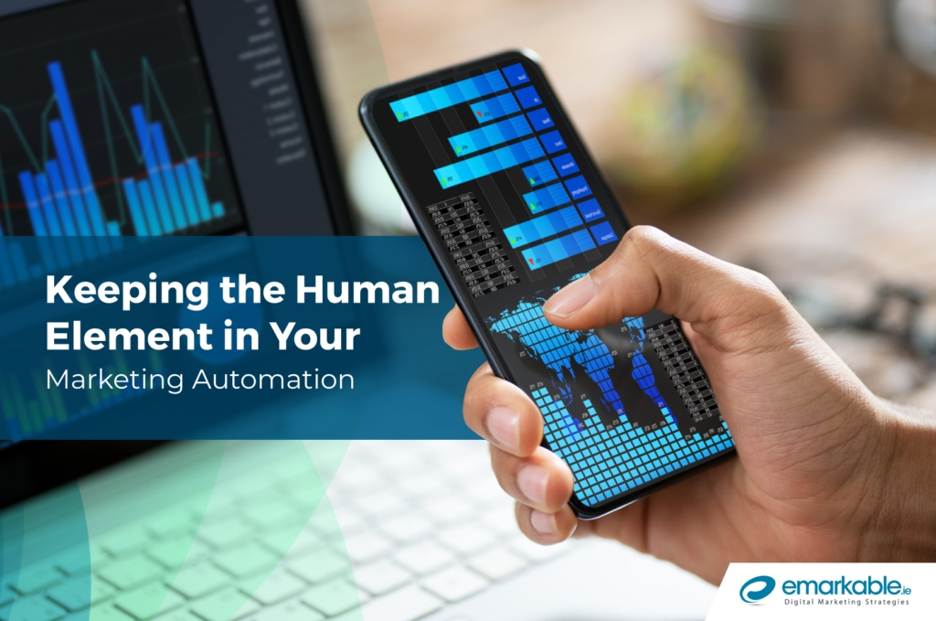 Marketing Automation | Keeping The Human Element - Emarkable.ie