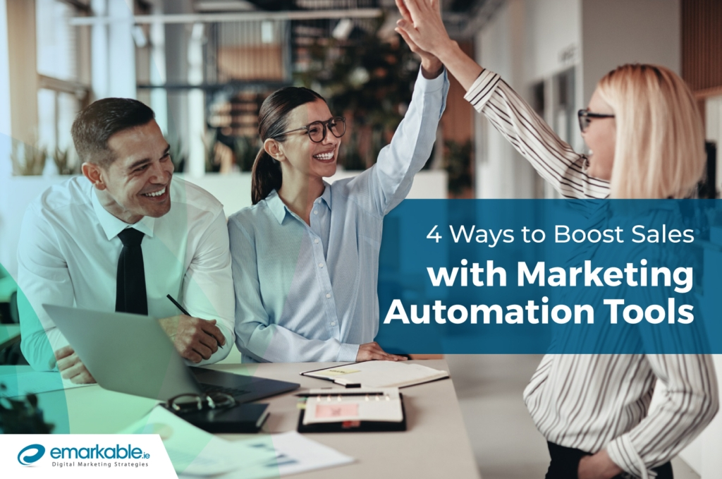 Marketing Automation | 4 Ways To Boost Your Sales