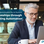 Essential Tips to Enable You to Nurture Relationships through Marketing Automation