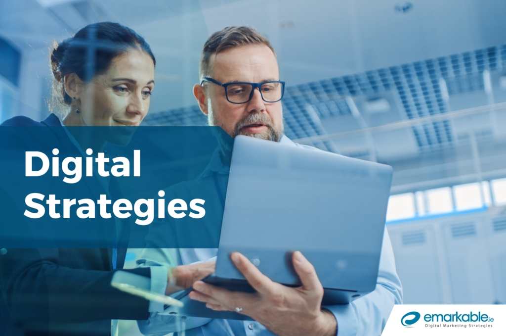 Digital Strategies For Your Business in 2021 - Emarkable.ie