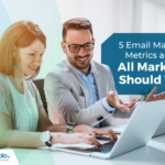 5 Email Marketing Metrics and KPIs All Marketers Should Track