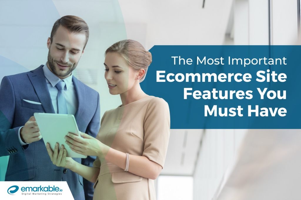 Ecommerce Site | The Most Important Features To Have - Emarkable.ie
