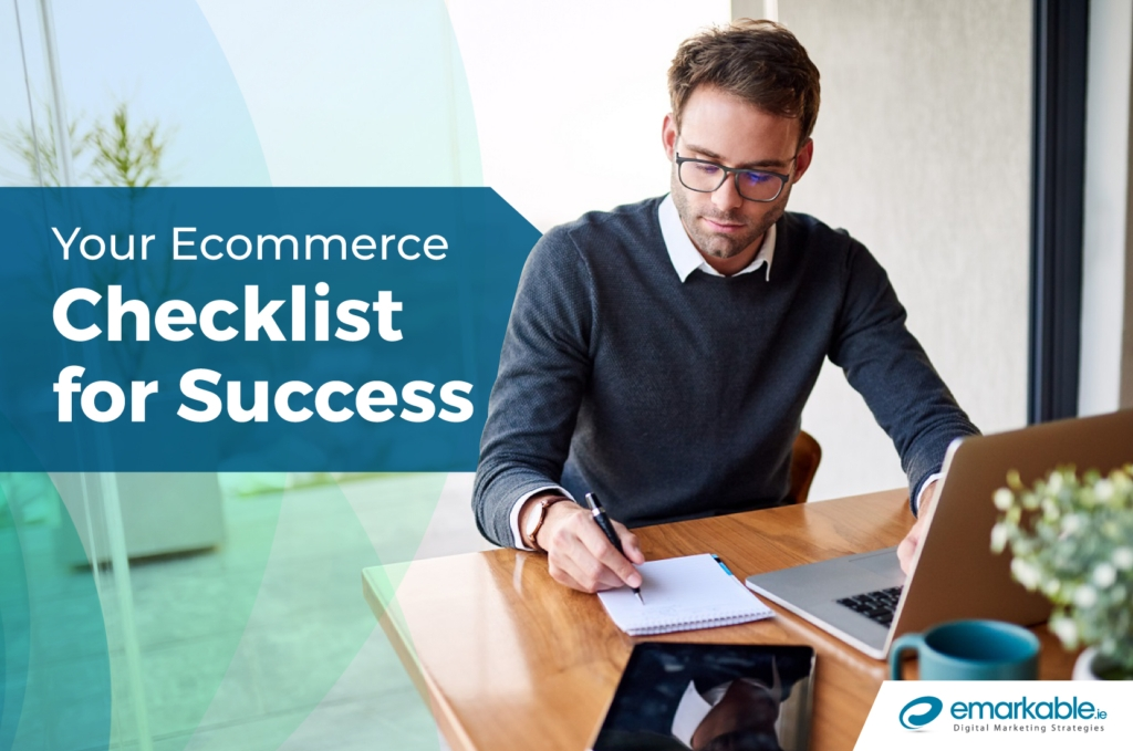 Your eCommerce Checklist for Success - Emarkable.ie