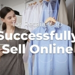 27 Tips for Retailers to Successfully Sell Online.