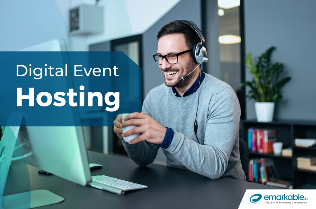 Digital Event Hosting | Your Handy Guide To Digital Events - Emarkable.ie