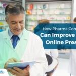 How Pharma Companies Can Improve Their Online Presence